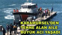 Karamürsel'den Tekne Alan Aile Büyük Facia Yaşadı