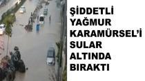 Şiddetli Yağmur Karamürsel'i Vurdu