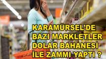 Karamürsel'deki Marketler Zammı Yaptı?