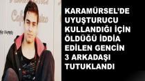 Uyuşturucuya Kurban Giden Gencin Arkadaşları Tutuklandı