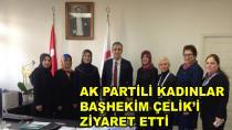 AK Kadınlardan Başhekim Çelik'e Ziyaret