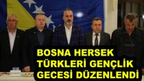 Bosna Hersek Türkleri Gençlik Gecesi Düzenledi