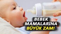 Bebek mamalarına büyük zam!