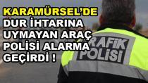 Dur İhtarına Uymayan Araç Polisi Alarma Geçirdi