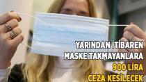 Maske Takmayanlara 900 Lira Ceza Kesilecek