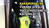 Karamürsel'de Yüksek Ateşli Yolcu Hastaneye Kaldırıldı