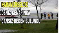 Karamürsel'de Deniz Kenarında Cansız Beden Bulundu