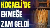 Kocaeli'de Ekmeğe Zam Geldi !