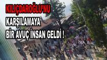 Kılıçdaroğlu'nu bir Avuç İnsan Karşıladı !